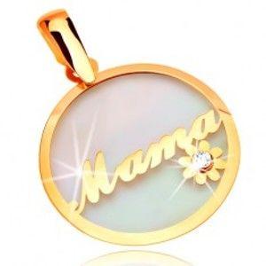 Přívěsek ze žlutého zlata 585 - kruh s nápisem Mama a kvítkem, podklad z perleti GG17.34